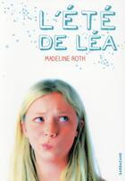 Couverture du livre « L'été de Léa » de Madeline Roth aux éditions Sarbacane