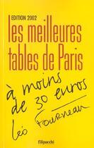 Couverture du livre « Les Meilleures Tables De Paris A Moins De 30 Euros ; Edition 2002 » de Leo Fourneau aux éditions Filipacchi