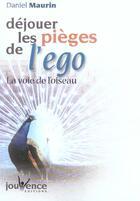 Couverture du livre « Dejouer les pieges de l'ego » de Daniel Maurin aux éditions Jouvence