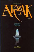 Couverture du livre « Arzak t.1 ; destination Tassili » de Moebius aux éditions Stardom