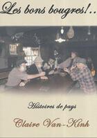 Couverture du livre « Les bons bougres ! » de Claire Van-Kinh aux éditions Van Kinh