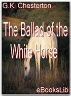 Couverture du livre « The Ballad of the White Horse » de G.K. Chesterton aux éditions Ebookslib