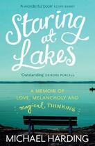 Couverture du livre « Staring at Lakes: A Memoir of Love, Melancholy and Magical Thinking » de Harding Michael aux éditions Hachette Ireland Digital