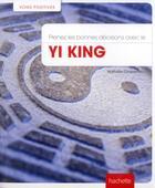 Couverture du livre « Prenez les bonnes décisions avec le Yi King » de Nathalie Chasseriau aux éditions Hachette Pratique