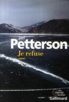 Couverture du livre « Je refuse » de Per Petterson aux éditions Gallimard