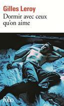 Couverture du livre « Dormir avec ceux qu'on aime » de Gilles Leroy aux éditions Gallimard