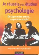 Couverture du livre « Je réussis mes études de psychologie » de Rusinek aux éditions Dunod