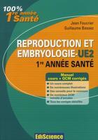 Couverture du livre « Reproduction et embryologie ; UE2 ; cours, exercices, annales et QCM corrigés (2e édition) » de Jean Foucrier et Guillaume Bassez aux éditions Ediscience