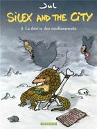 Couverture du livre « Silex and the city T.9 ; la dérive des confinements » de Jul aux éditions Dargaud