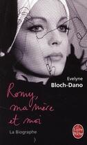 Couverture du livre « Romy, ma mère et moi ; la biographe » de Evelyne Bloch-Dano aux éditions Lgf
