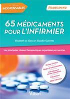 Couverture du livre « 65 médicaments pour l'infirmier ; les principales classes thérapeutiques organisées par service » de Claudie Gueritte et Elisabeth Le Glass aux éditions Vuibert