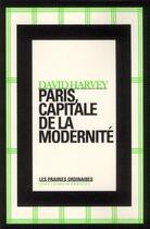 Couverture du livre « À Paris, capitale de la modernité » de David Harvey aux éditions Prairies Ordinaires