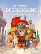 Couverture du livre « Les romains premium ; sur les traces d'une civilisation conquérante » de V. Baron Clementine aux éditions Quelle Histoire