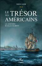 Couverture du livre « Les aventures de Gilles Belmonte T.2 ; le trésor des Américains » de Fabien Clauw aux éditions Paulsen