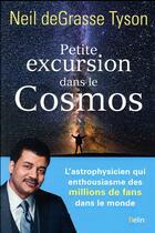 Couverture du livre « Petite excursion dans le cosmos » de Neil Degrasse Tyson aux éditions Belin