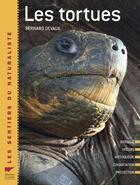 Couverture du livre « Les tortues » de Bernard Devaux aux éditions Delachaux & Niestle