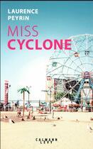 Couverture du livre « Miss Cyclone » de Laurence Peyrin aux éditions Calmann-levy