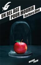 Couverture du livre « Un bel âge pour mourir » de Barbara Abel aux éditions Editions Du Masque