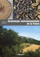 Couverture du livre « Archéologie environnementale de la France » de Stephanie Thiebault aux éditions La Decouverte