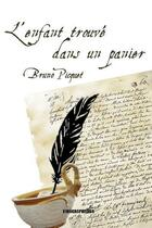 Couverture du livre « L'enfant trouvé dans un panier t.1 » de Bruno Picquet aux éditions Kirographaires