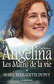 Couverture du livre « Angelina t.1 ; les mains de la vie » de Marie-Bernadette Dupuy aux éditions Jcl