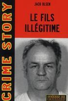 Couverture du livre « Le fils illégitime » de Olsen J aux éditions Scenes De Crime