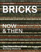 Couverture du livre « Bricks now et then ; the oldest man-made ; building material » de Chris Van Uffelen aux éditions Braun