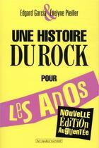 Couverture du livre « Une histoire du rock pour les ados » de Evelyne Pieiller et Edgar Garcia aux éditions Au Diable Vauvert