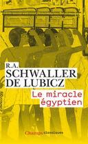 Couverture du livre « Le miracle égyptien » de Rene Adolphe Schwaller De Lubicz aux éditions Flammarion