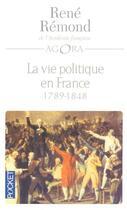 Couverture du livre « La vie politique en france depuis 1789 - tome 1 » de Rene Remond aux éditions Pocket