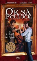 Couverture du livre « Oksa Pollock T.2 ; la forêt des égarés » de Anne Plichota et Cendrine Wolf aux éditions Pocket Jeunesse