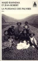 Couverture du livre « La puissance des pauvres » de Jean Robert et Majid Rahnema aux éditions Actes Sud