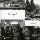 Couverture du livre « Be happy ! » de Andrea Davoust aux éditions Atlande Editions