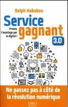 Couverture du livre « Service gagnant 3.0 » de Ralph Hababou aux éditions First