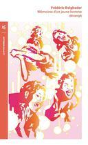 Couverture du livre « Memoires d'un jeune homme derange » de Frederic Beigbeder aux éditions Table Ronde