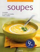 Couverture du livre « Soupes ; 70 recettes de soupes gourmandes, faciles à réaliser » de Collectif aux éditions Atlas