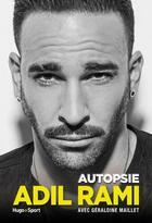 Couverture du livre « Autopsie » de Geraldine Maillet et Adil Rami aux éditions Hugo Sport