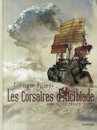 Couverture du livre « Les corsaires d'Alcibiade t.4 ; le projet secret » de Denis-Pierre Filippi et Eric Liberge aux éditions Dupuis