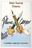 Couverture du livre « Plume contre crayon ! » de Chaunu et Alain Tourret aux éditions L'ancre De Marine