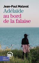 Couverture du livre « Adélaïde, au bord de la falaise » de Jean-Paul Malaval aux éditions Libra Diffusio