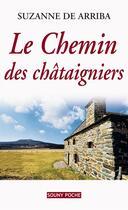 Couverture du livre « Le chemin des châtaigniers » de Suzanne De Arriba aux éditions Lucien Souny