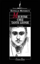 Couverture du livre « Meurtre chez tante Léonie » de Estelle Monbrun aux éditions Viviane Hamy