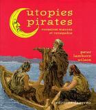 Couverture du livre « Utopies pirates ; corsaires maures et renegados » de Peter Lamborn Wilson aux éditions Dagorno
