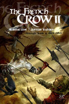 Couverture du livre « The french crow t.2 : medieval crow ; parisian nightmare » de Christophe Henin et David Cohen aux éditions Reflexions