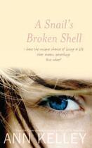Couverture du livre « A Snail's Broken Shell » de Kelley Ann aux éditions Luath Press Ltd