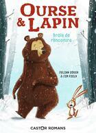 Couverture du livre « Ourse & lapin T.1 ; drôle de rencontre » de Jim Field et Julian Gough aux éditions Pere Castor