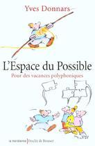 Couverture du livre « L'espace du possible » de Yves Donnars aux éditions Desclee De Brouwer