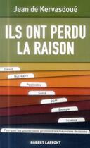 Couverture du livre « Ils ont perdu la raison » de Jean De Kervasdoue aux éditions Robert Laffont