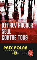 Couverture du livre « Seul contre tous » de Archer-J aux éditions Lgf