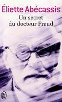 Couverture du livre « Un secret du docteur Freud » de Eliette Abecassis aux éditions J'ai Lu